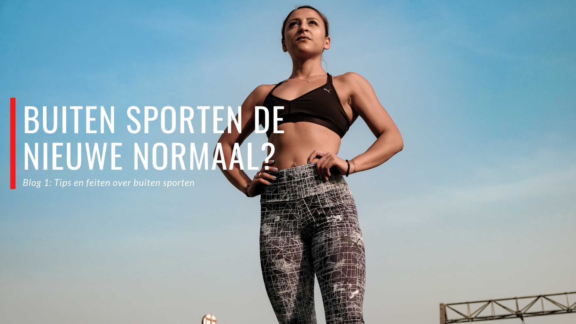 Blog #1: Buiten sporten het nieuwe normaal? #staysafe